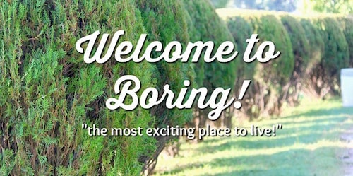 Welcome To Boring! The Most Exciting Place to Live!